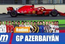 [Vídeo] La radio de los pilotos del GP de Azerbaiyán de F1 2018